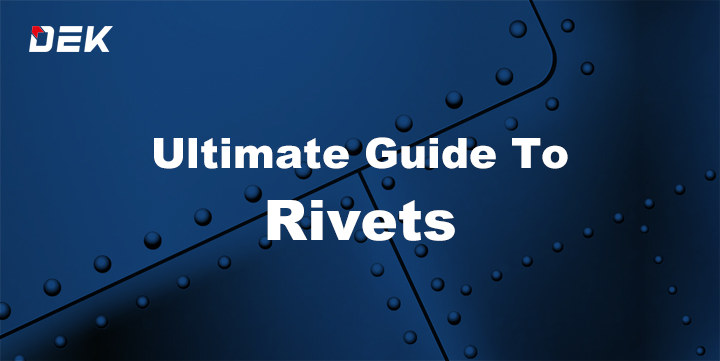 ultimate guide to rivets